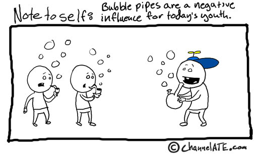 Bubble pipes.