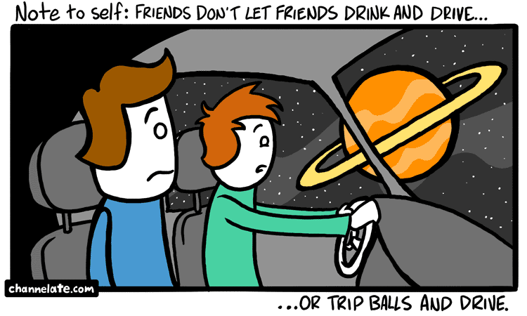 Drink and drive.