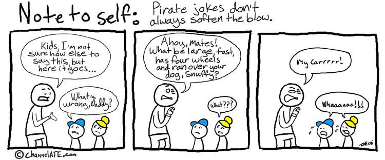 Pirate jokes.