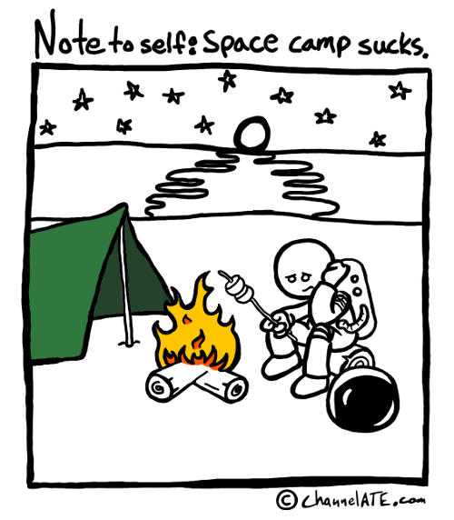 Space camp sucks.