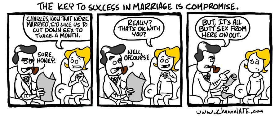 Marriage is compromise.