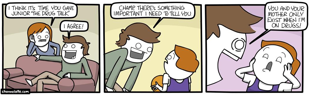 Drug talk.