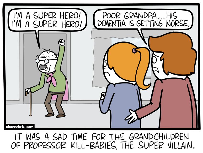 I'm a super hero.