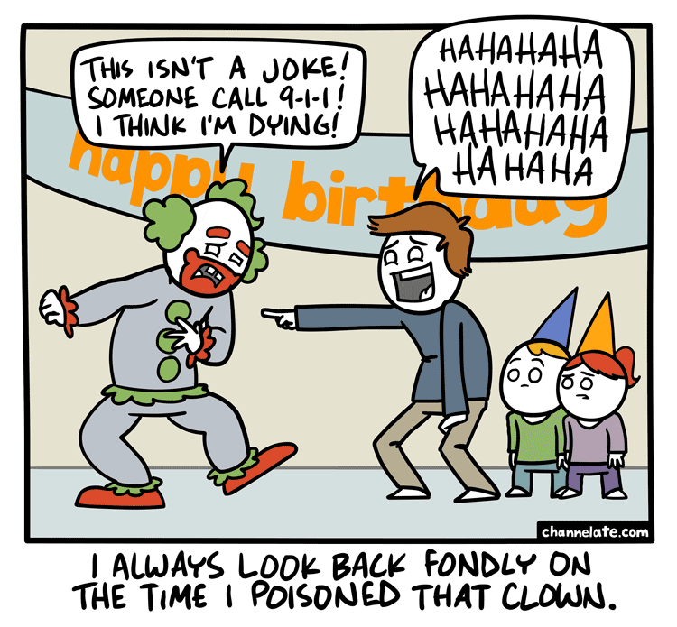 Clown joke.