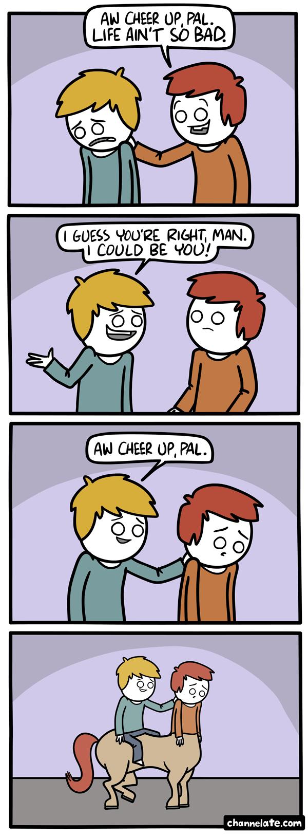 Cheer up.